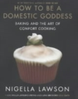How To Be A Domestic Goddess - Book