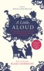 A Little, Aloud : An anthology of prose and poetry for reading aloud to someone you care for - Book