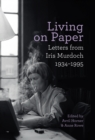 Living on Paper : Letters from Iris Murdoch 1934-1995 - Book