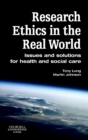 Research Ethics in the Real World : Issues and Solutions for Health and Social Care Professionals - eBook