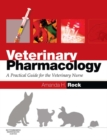 E-Book - Veterinary Pharmacology : A Practical Guide for the Veterinary Nurse - eBook