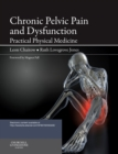 Chronic Pelvic Pain and Dysfunction : Practical Physical Medicine - Book