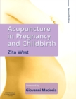 Acupuncture in Pregnancy and Childbirth E-Book - eBook