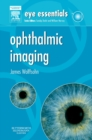Eye Essentials: Ophthalmic Imaging E-Book - eBook