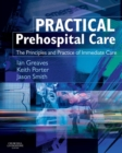 Practical Prehospital Care E-book : The Principles and Practice of Immediate Care - eBook