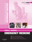 Saunders Solutions in Veterinary Practice: Small Animal Emergency Medicine E-Book - eBook