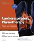 Cardiorespiratory Physiotherapy: Adults and Paediatrics E-Book : formerly Physiotherapy for Respiratory and Cardiac Problems - eBook
