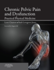 Chronic Pelvic Pain and Dysfunction - E-Book : Practical Physical Medicine - eBook