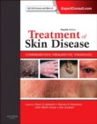 Treatment of Skin Disease E-Book : Comprehensive Therapeutic Strategies (Expert Consult - Online and Print) - eBook