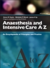 Anaesthesia and Intensive Care A-Z E-Book : An Encyclopedia of Principles and Practice - eBook