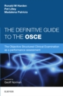 The Definitive Guide to the OSCE : The Objective Structured Clinical Examination as a performance assessment. - eBook