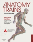 Anatomy Trains E-Book : Myofascial Meridians for Manual and Movement Therapists - eBook