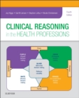 Clinical Reasoning in the Health Professions E-Book - eBook