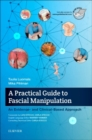 A Practical Guide to Fascial Manipulation : an evidence- and clinical-based approach - Book