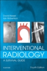 Interventional Radiology: A Survival Guide E-Book - eBook
