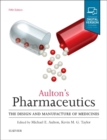 Aulton's Pharmaceutics : The Design and Manufacture of Medicines - Book