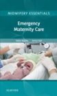 Midwifery Essentials: Emergency Maternity Care E-Book : Volume 6 - eBook