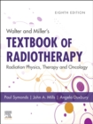 Walter and Miller's Textbook of Radiotherapy: Radiation Physics, Therapy and Oncology - Book