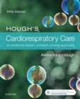 Hough's Cardiorespiratory Care E-Book : an evidence-based, problem-solving approach - eBook