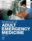 Textbook of Adult Emergency Medicine - Book