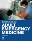 Textbook of Adult Emergency Medicine E-Book - eBook