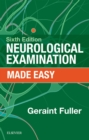 Neurological Examination Made Easy E-Book - eBook