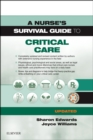 A Nurse's Survival Guide to Critical Care - Updated Edition - Book
