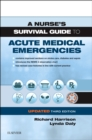 A Nurse's Survival Guide to Acute Medical Emergencies Updated Edition - Book