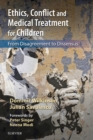 Ethics, Conflict and Medical Treatment for Children E-Book : From disagreement to dissensus - eBook