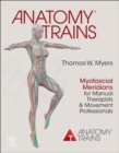 Anatomy Trains E-Book : Myofascial Meridians for Manual Therapists and Movement Professionals - eBook