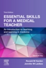 Essential Skills for a Medical Teacher : An Introduction to Teaching and Learning in Medicine - eBook