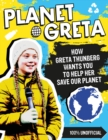 Planet Greta: How Greta Thunberg Wants You to Help Her Save Our Planet - Book