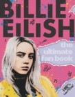 Billie Eilish : The Ultimate Fan Book (100% Unofficial) - eBook