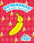 Go Bananas! Activity Journal - Book