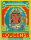 Queens: 3,000 Years of the Most Powerful Women in History - Book