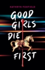 Good Girls Die First - Book