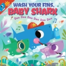 Wash Your Fins, Baby Shark! Doo Doo Doo Doo Doo Doo (PB) - Book