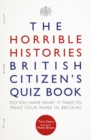 The Horrible Histories British Citizen's Quiz Book - Book