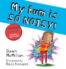 My Bum is SO NOISY! (PB) - Book