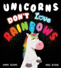 Unicorns Don't Love Rainbows HB - Book