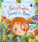 Betsy Buglove Saves the Bees (HB) - Book