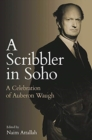 A Scribbler in Soho : A Celebration of Auberon Waugh - Book
