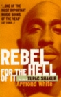 Rebel for the Hell of it : Life of Tupac Shakur - Book