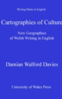 Cartographies of Culture : New Geographies of Welsh Writing in English - eBook