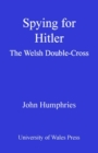 Spying for Hitler : The Welsh Double Cross - eBook