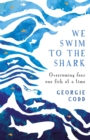 We Swim to the Shark - Book