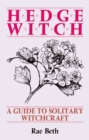 Hedge Witch : A Guide to Solitary Witchcraft - Book