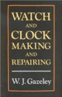 Watch and Clock Making and Repairing - Book