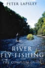 River Fly-fishing : The Complete Guide - Book