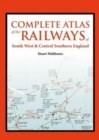 An Atlas of the Railways of South West and Central Southern England - Book